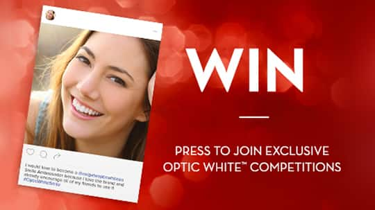 Join Exclusive Colgate® Optic White™ Competitions